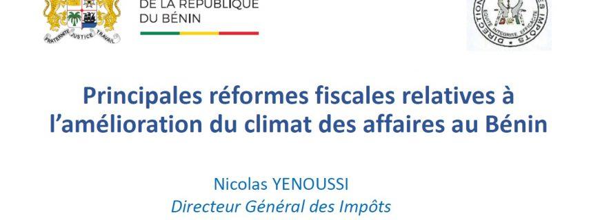 AMÉLIORATION DU CLIMAT DES AFFAIRES AU BENIN : PRINCIPALES REFORMES FISCALES
