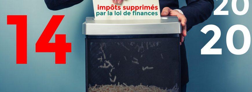 LISTE DES IMPÔTS SUPPRIMÉS PAR LA LOI DE FINANCES 2020