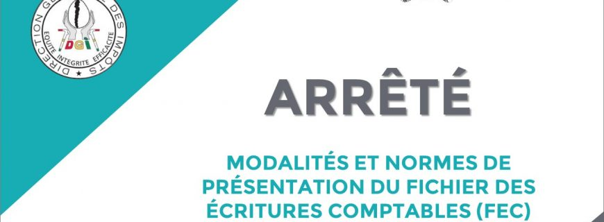 ARRÊTÉ PORTANT MODALITÉS ET NORMES DE PRÉSENTATION DU FICHIER DES ÉCRITURES COMPTABLES (FEC)