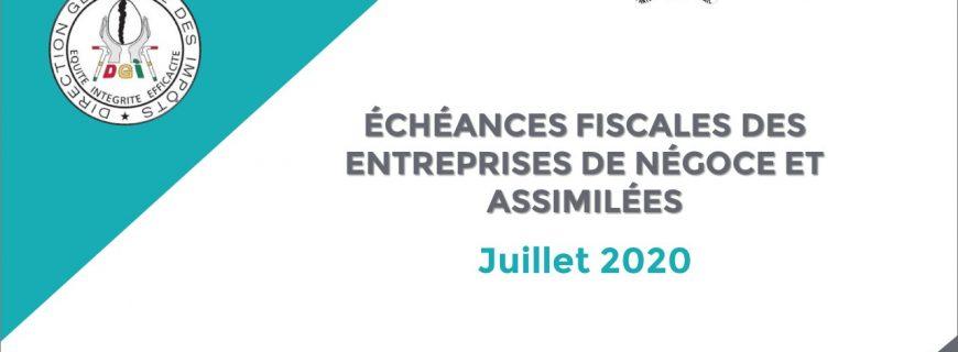 ÉCHÉANCES FISCALES DU MOIS DE JUILLET 2020 DES ENTREPRISES DE NÉGOCE ET ASSIMILÉES