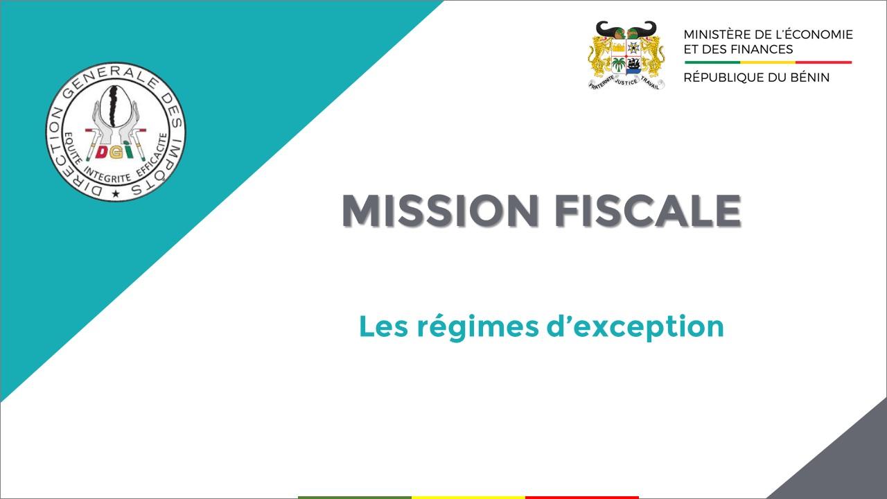 LES RÉGIMES D'EXCEPTION DE LA MISSION FISCALE