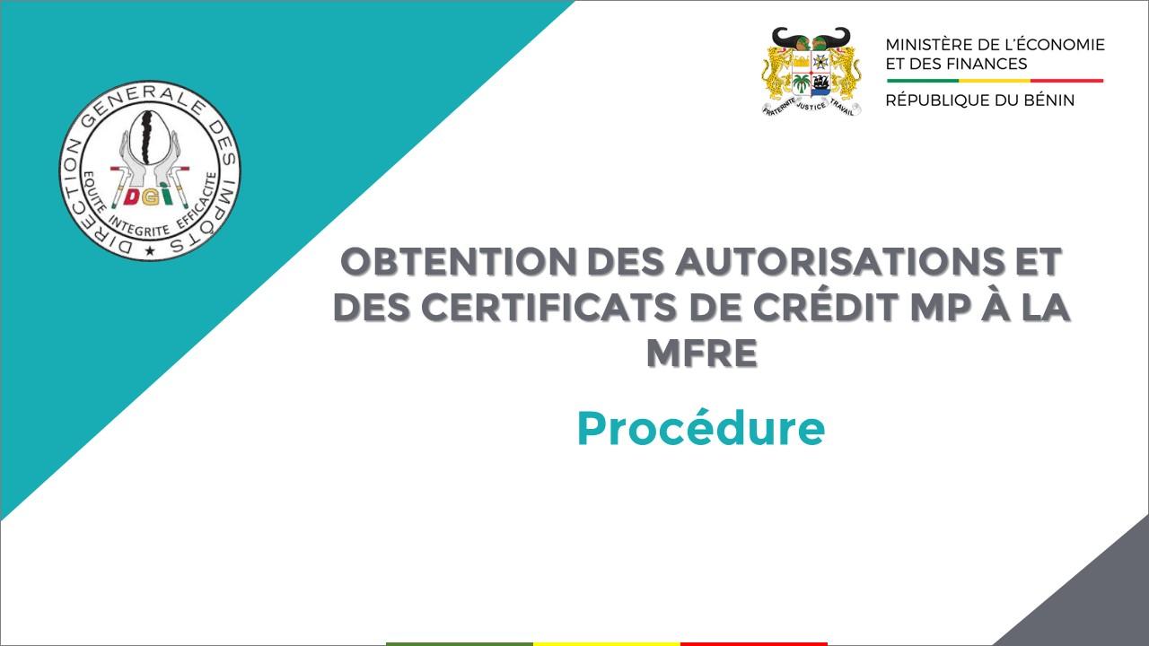 PROCÉDURE D'OBTENTION DES AUTORISATIONS ET DES CERTIFICATS DE CRÉDIT MP À LA MFRE