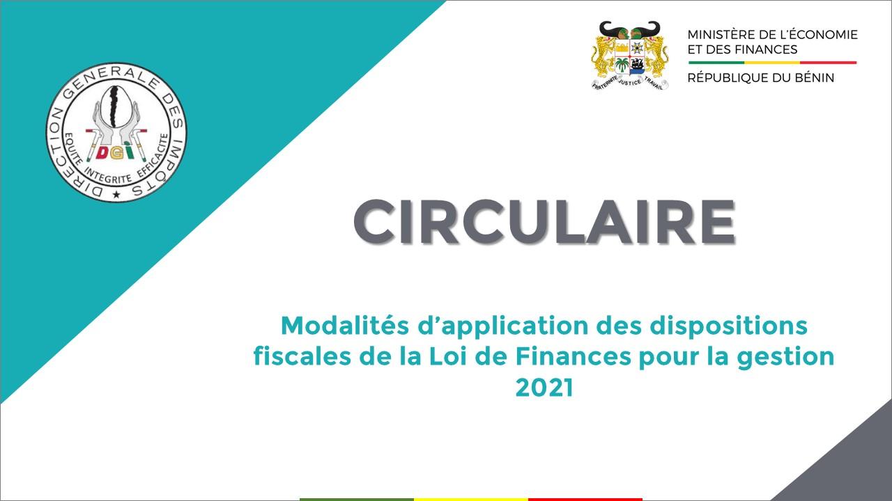 CIRCULAIRE PORTANT MODALITÉS D'APPLICATION DES DISPOSITIONS FISCALES DE LA LOI DE FINANCES POUR LA GESTION 2021