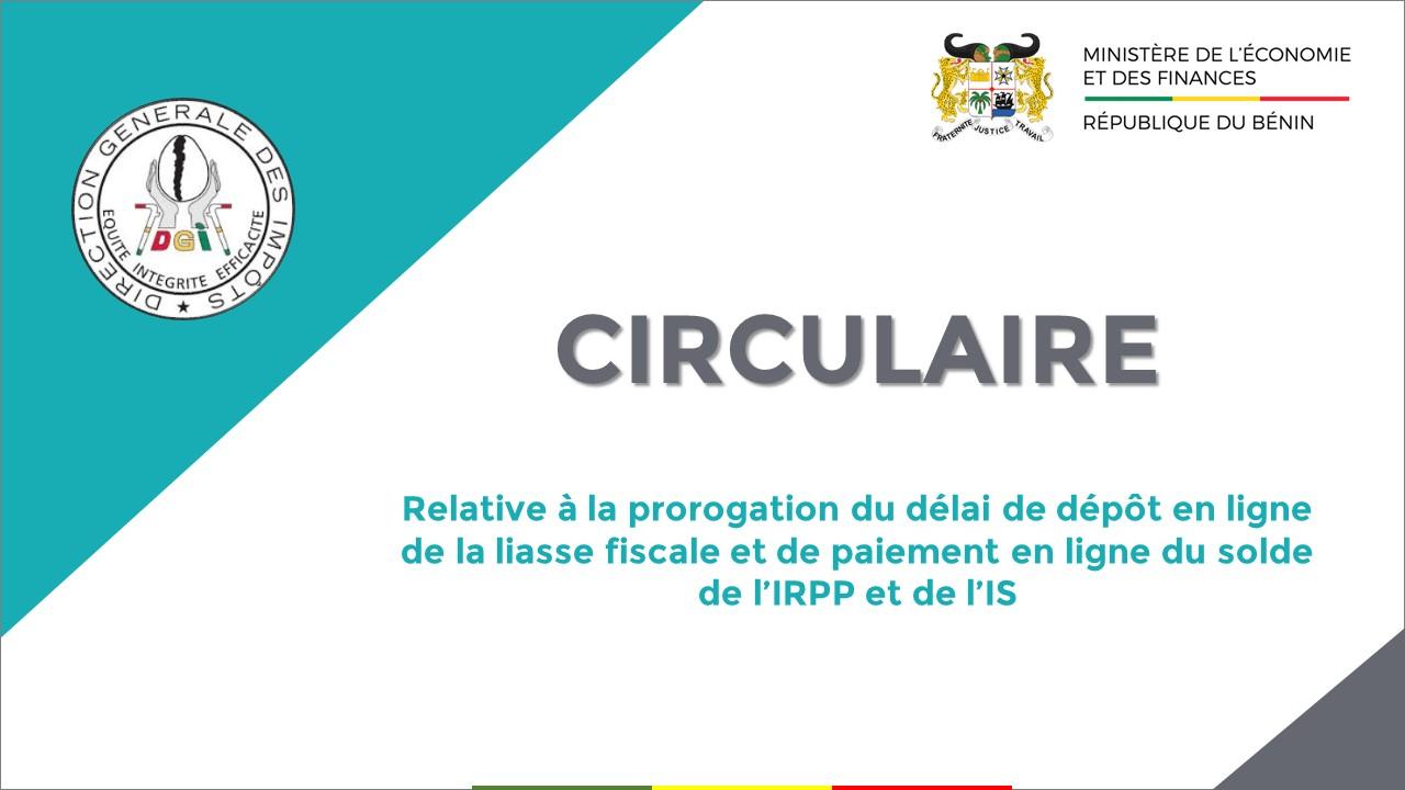 Circulaire relative à la prorogation du délai de dépôt en ligne de la liasse fiscale et de paiement en ligne du solde de l'IRPP et de l'IS