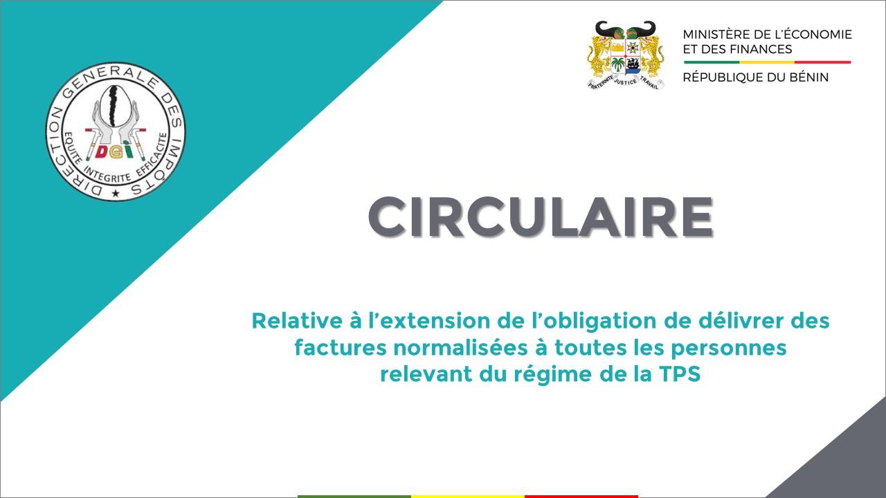 Circulaire relative à l'extension de l'obligation de délivrer des factures normalisées à toutes les personnes relevant du régime de la TPS