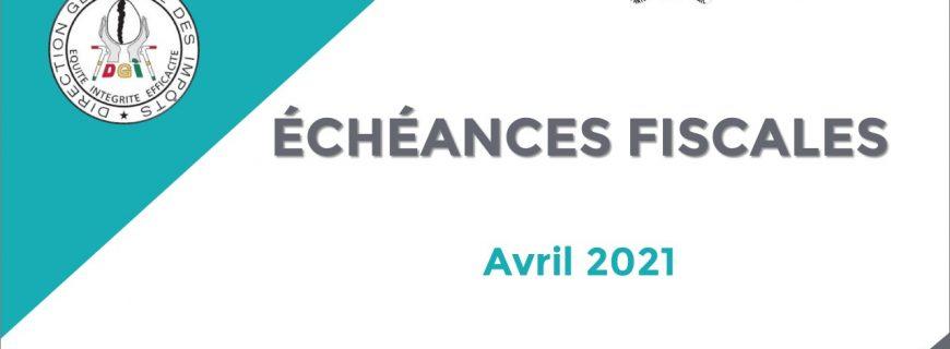 ÉCHÉANCES FISCALES DU MOIS D'AVRIL 2021