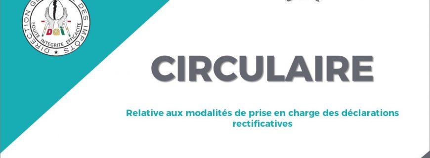 CIRCULAIRE RELATIVE AUX  MODALITÉS DE PRISE EN CHARGE DES DÉCLARATIONS RECTIFICATIVES
