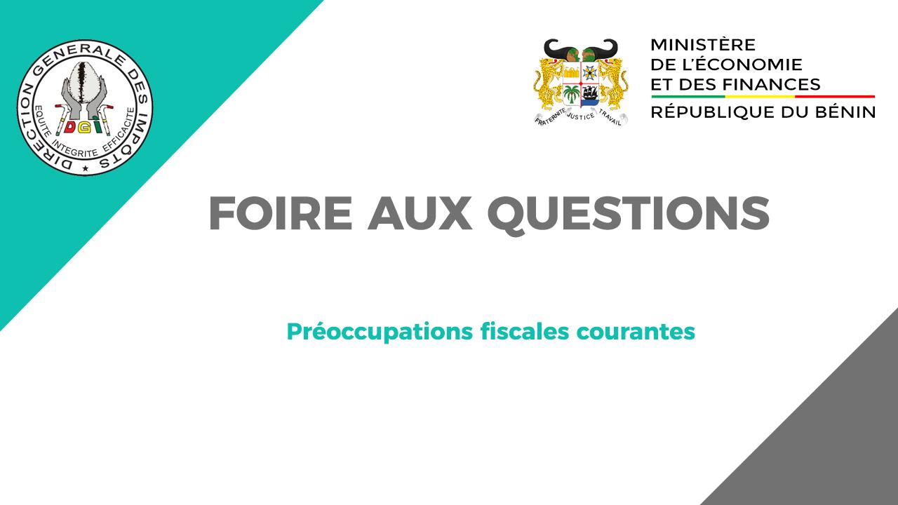 FOIRE AUX QUESTIONS SUR LES PRÉOCCUPATIONS FISCALES COURANTES