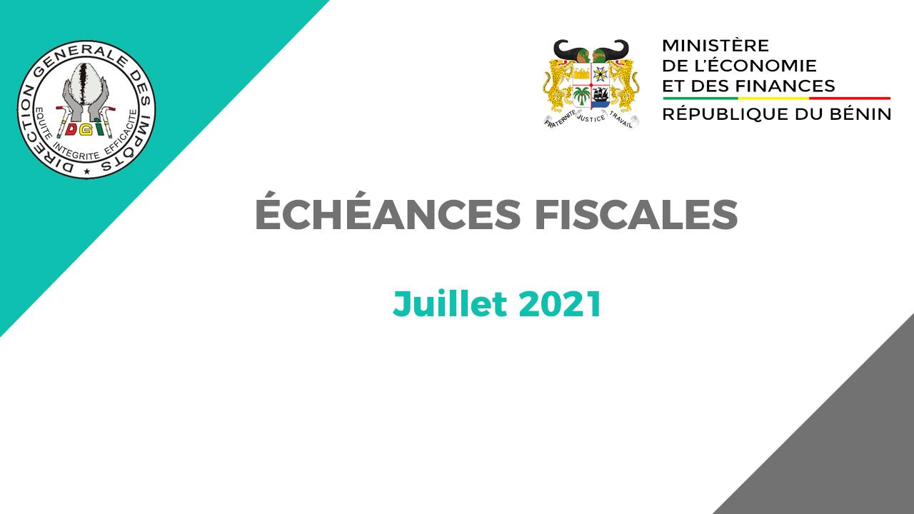 ÉCHÉANCES FISCALES DU MOIS DE JUILLET 2021