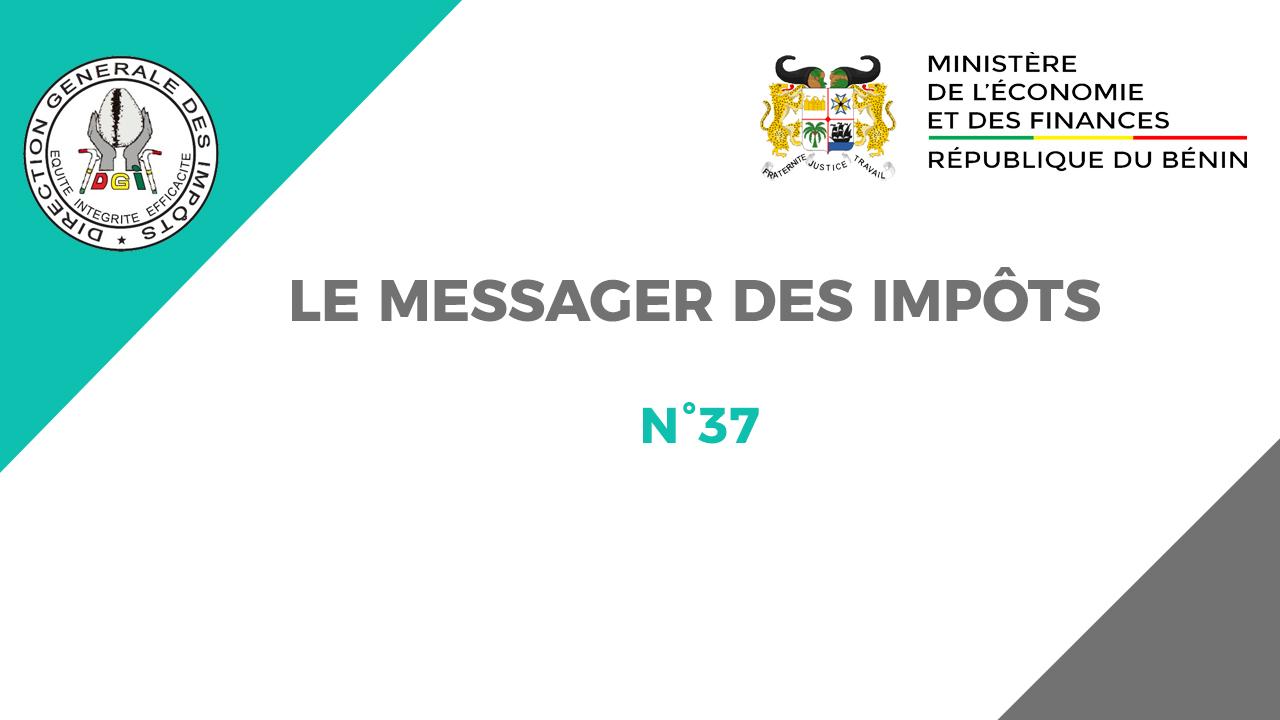 LE MESSAGER DES IMPÔTS N°37 EST DISPONIBLE