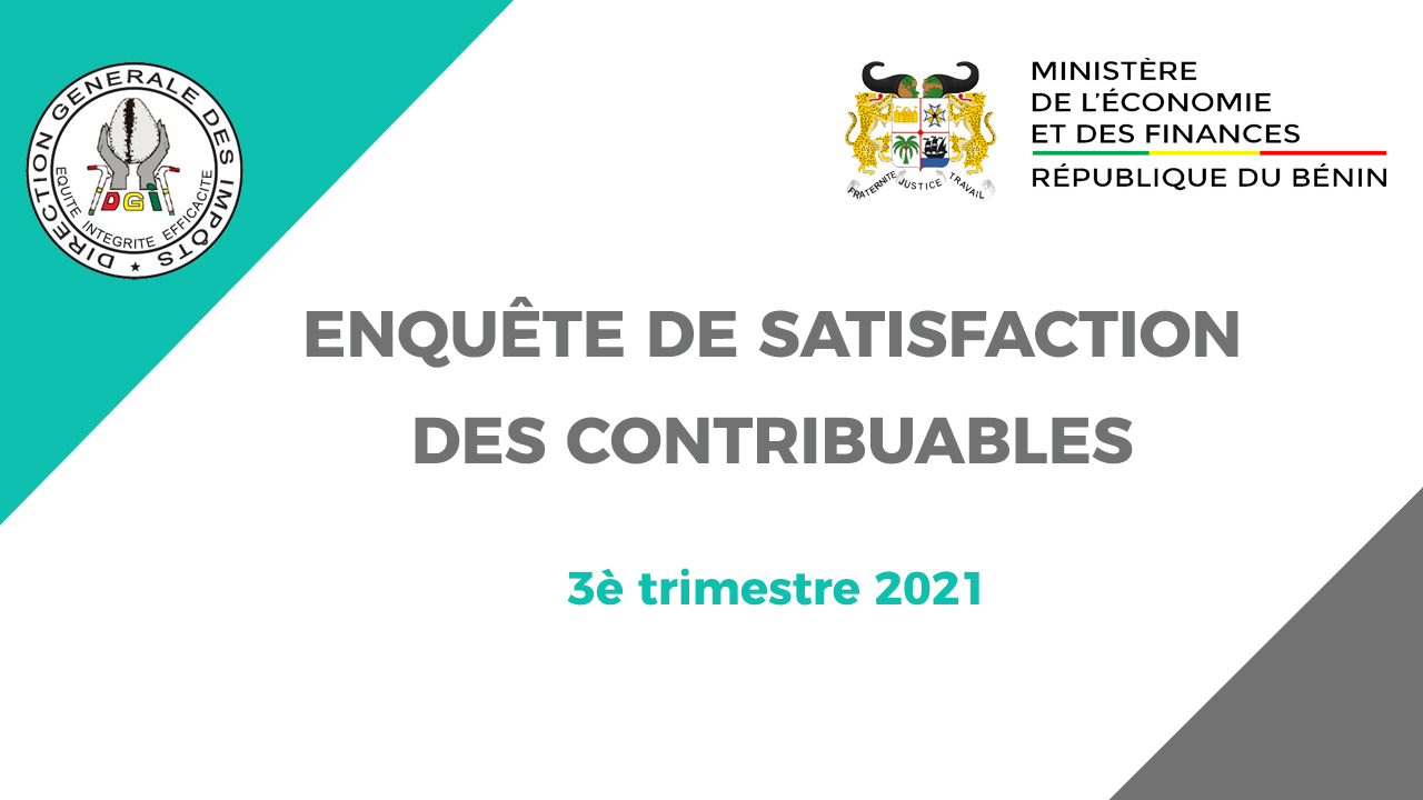 ENQUÊTE DE SATISFACTION DES CONTRIBUABLES (3è TRIMESTRE 2021)